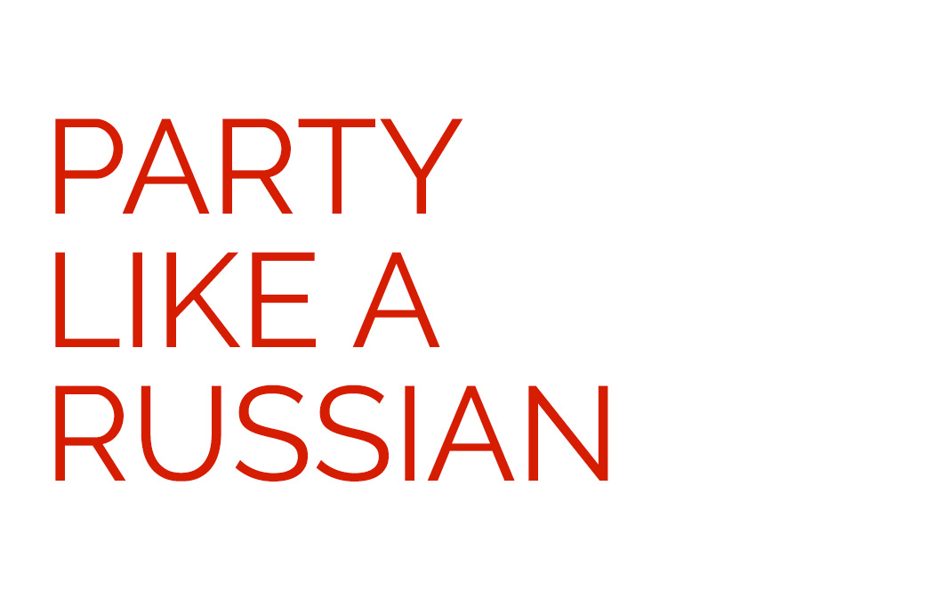 Exclusif : Party Like A Russian
