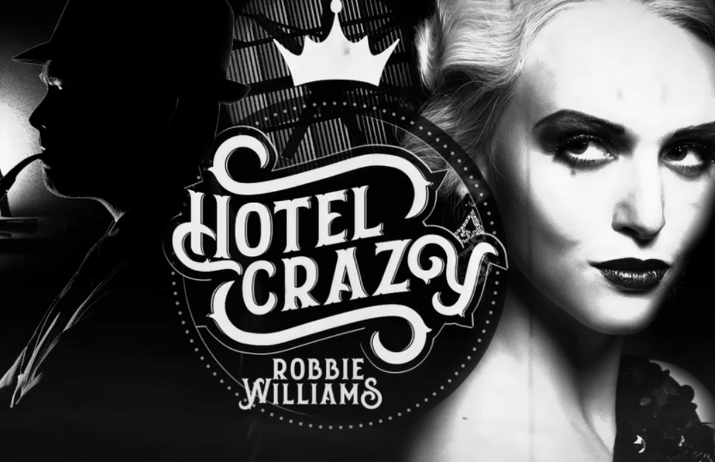 https://www.robbiewilliamslive.com/images/stories/2017/2017-07-14-hotel-crazy-lyric-video-1.jpg