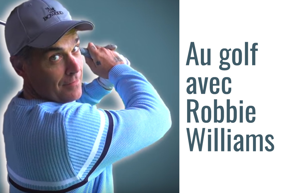 Robbie Williams : 20 minutes de golf avec le chanteur
