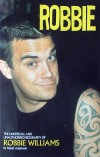 The Unofficial and Unauthorised Biography Of Robbie Williams